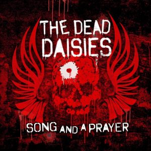 The Dead Daisies - New Single - Song And A Prayer